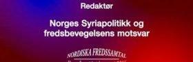 Aslak Storaker: Norges Syriapolitikk og fredsbevegelsens motsvar